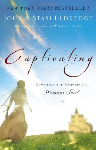 Captivating Unveiling the Mystery of a Woman's Soul  2007 9780785289098 Front Cover