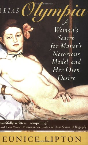 Alias Olympia A Woman's Search for Manet's Notorious Model and Her Own Desire N/A edition cover