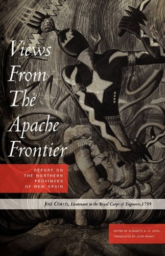 Views from the Apache Frontier Report on the Northern Provinces of New Spain N/A edition cover