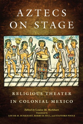 Aztecs on Stage Religious Theater in Colonial Mexico  2011 edition cover