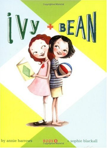 Ivy & Bean - Book 1 (Ivy and Bean Books, Books for Elementary School)   2007 9780811849098 Front Cover
