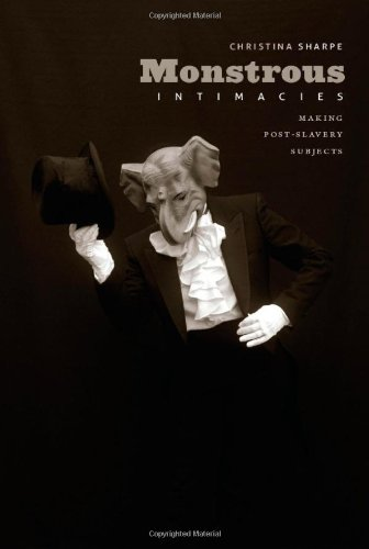Monstrous Intimacies Making Post-Slavery Subjects  2010 edition cover