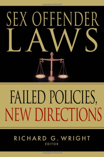 Sex Offender Laws Failed Policies, New Directions  2009 9780826111098 Front Cover