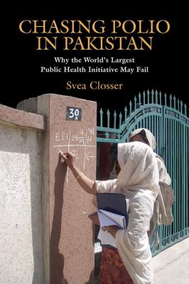 Chasing Polio in Pakistan Why the World's Largest Public Health Initiative May Fail  2010 edition cover