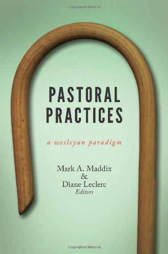 Pastoral Practices A Wesleyan Paradigm  2013 edition cover