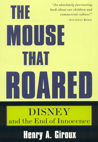 Mouse That Roared Disney and the End of Innocence  1999 edition cover