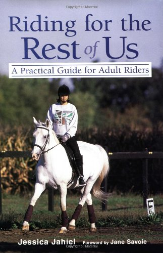 Riding for the Rest of Us A Practical Guide for Adult Riders  1996 9780876059098 Front Cover