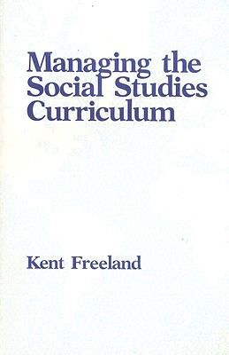 Managing the Social Studies Curriculum  N/A 9780877627098 Front Cover