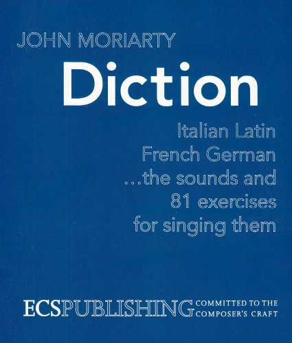 Diction : Italian, Latin, French, German . . . the Sounds and 81 Exercises for Singing Them 1st edition cover