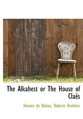 Alkahest or the House of Cla�s  N/A 9781115216098 Front Cover