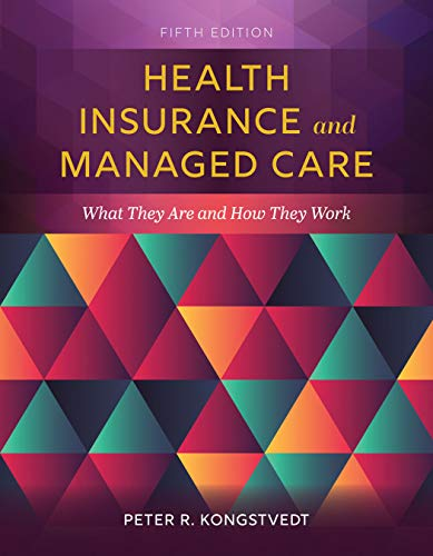 Health Insurance and Managed Care What They Are and How They Work  5th 2020 (Revised) 9781284152098 Front Cover