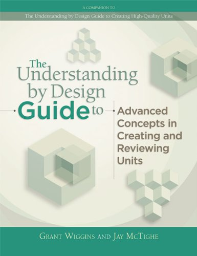 Understanding by Design Guide to Advanced Concepts in Creating and Reviewing Units   2012 edition cover