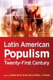 Latin American Populism in the Twenty-First Century   2013 9781421410098 Front Cover