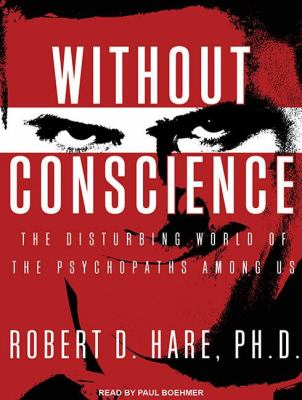 Without Conscience: The Disturbing World of the Psychopaths Among Us, Library  2011 edition cover