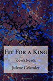 Fit for a King Cookbook N/A 9781492854098 Front Cover