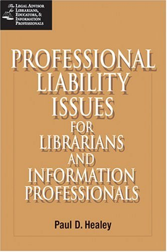 Professional Liability Issues for Librarians and Information Professionals   2008 9781555706098 Front Cover