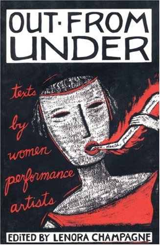 Out from Under Texts by Women Performance Artists Reprint  edition cover