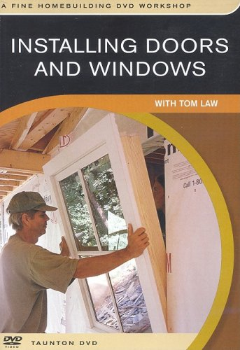 Installing Doors and Windows: With Tom Law  2006 edition cover