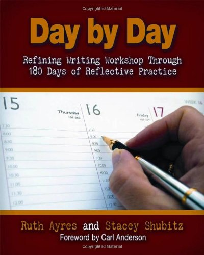 Day by Day Refining Writing Workshop Through 180 Days of Reflective Practice  2010 edition cover