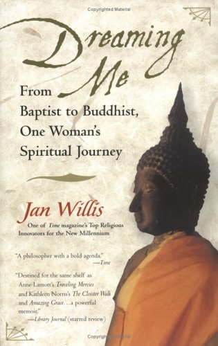 Dreaming Me From Baptist to Buddhist, One Woman's Spiritual Journey Reprint  9781573229098 Front Cover