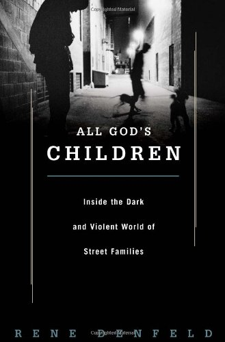 All God's Children Inside the Dark and Violent World of Street Families  2007 edition cover