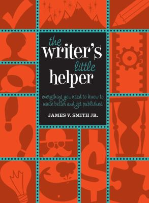 Writer's Little Helper Everything You Need to Know to Write Better and Get Published  2012 edition cover