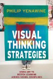 Visual Thinking Strategies Using Art to Deepen Learning Across School Disciplines  2013 edition cover