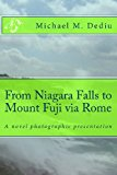 From Niagara Falls to Mount Fuji Via Rome A Novel Photographic Presentation N/A 9781939757098 Front Cover