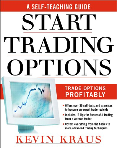 How to Start Trading Options A Self-Teaching Guide for Trading Options Profitably  2006 9780071459099 Front Cover