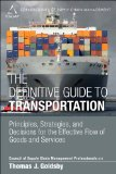 Definitive Guide to Transportation Principles, Strategies, and Decisions for the Effective Flow of Goods and Services  2014 edition cover