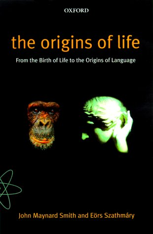 Origins of Life From the Birth of Life to the Origin of Language  2000 edition cover