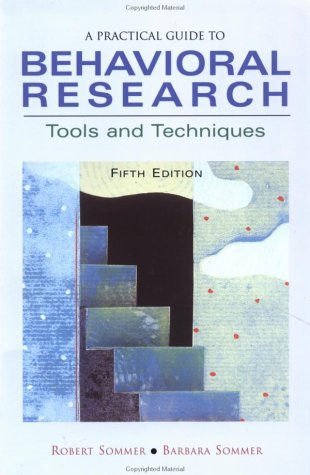 Practical Guide to Behavioral Research Tools and Techniques 5th 2002 (Revised) edition cover