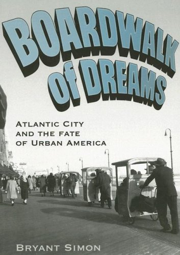 Boardwalk of Dreams Atlantic City and the Fate of Urban America N/A edition cover