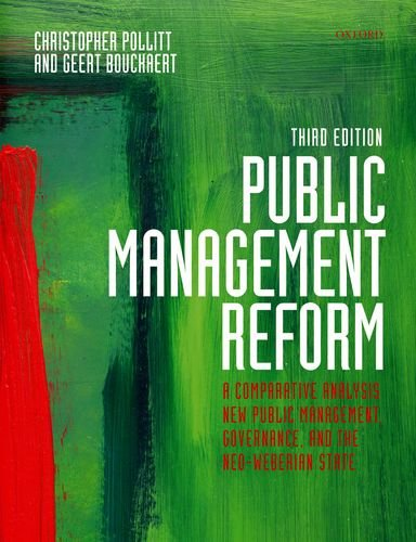 Public Management Reform A Comparative Analysis - New Public Management, Governance, and the Neo-Weberian State 3rd 2011 edition cover
