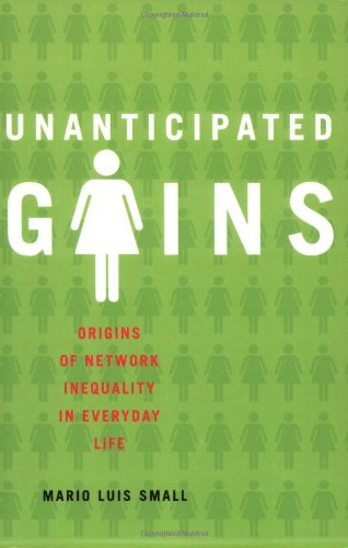 Unanticipated Gains Origins of Network Inequality in Everyday Life N/A edition cover