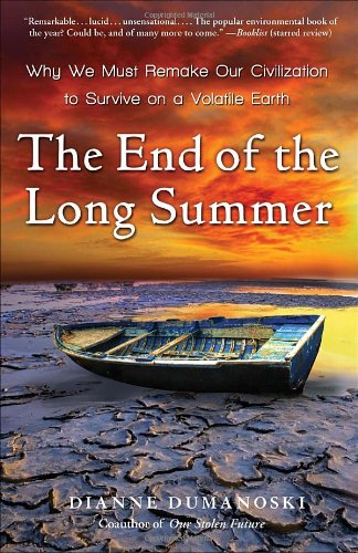 End of the Long Summer Why We Must Remake Our Civilization to Survive on a Volatile Earth N/A edition cover