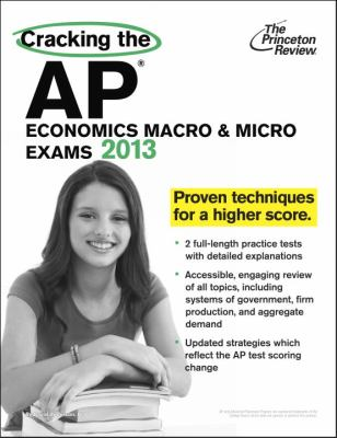 Cracking the AP Economics Macro and Micro Exams, 2013 Edition  N/A edition cover