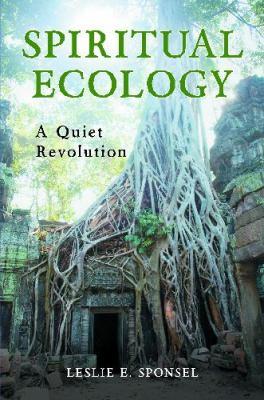 Spiritual Ecology A Quiet Revolution  2012 edition cover