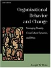 Organizational Behavior and Change : Managing Diversity, Cross-Cultural Dynamics, and Ethics 2nd 2001 edition cover