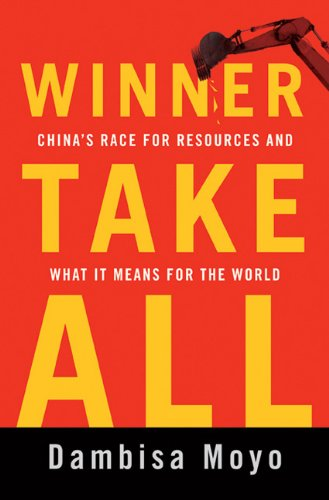 Winner Take All China's Race for Resources and What It Means for the World N/A edition cover