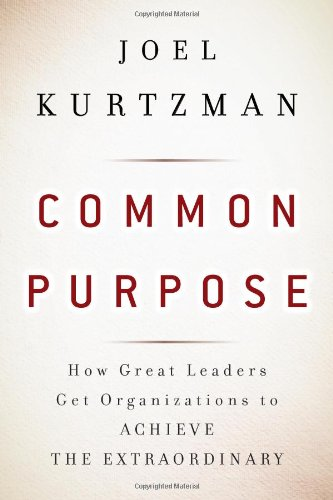 Common Purpose How Great Leaders Get Organizations to Achieve the Extraordinary  2010 edition cover