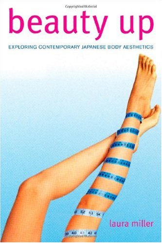 Beauty Up Exploring Contemporary Japanese Body Aesthetics  2006 edition cover