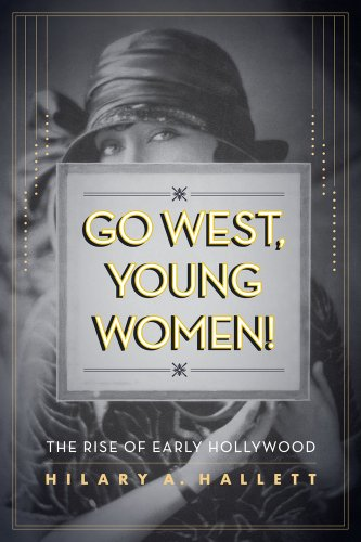 Go West, Young Women! The Rise of Early Hollywood  2013 edition cover