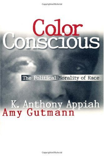 Color Conscious The Political Morality of Race  1996 edition cover