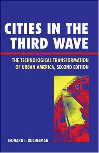 Cities in the Third Wave The Technological Transformation of Urban America 2nd 2007 9780742539099 Front Cover