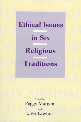 Ethical Issues in Six Religious Traditions   1995 9780748607099 Front Cover