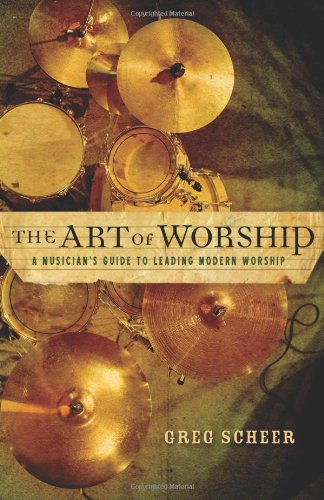 Art of Worship A Musician's Guide to Leading Modern Worship  2006 edition cover