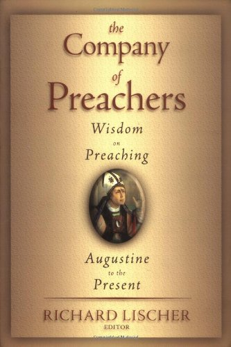 Company of Preachers Wisdom on Preaching, Augustine to the Present  2002 9780802846099 Front Cover