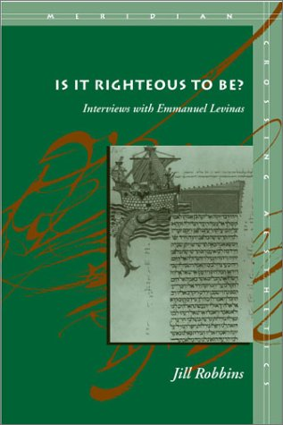 Is It Righteous to Be? Interviews with Emmanuel Levinas  2001 edition cover