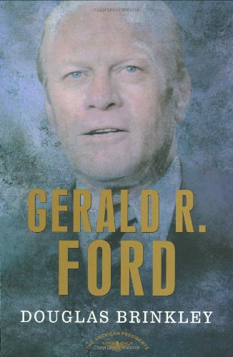 Gerald R. Ford The 38th President, 1974-1977  2007 edition cover